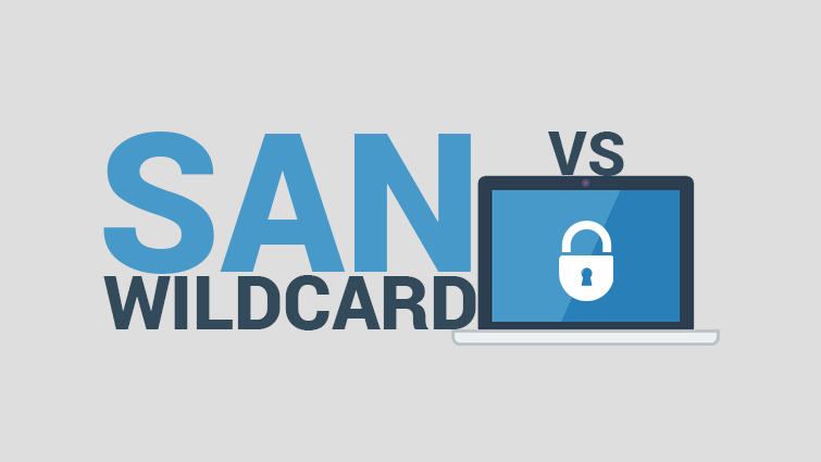 SAN SSL vs Wildcard SSL