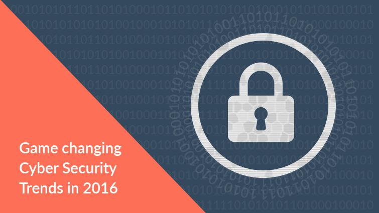 Cyber Security Trends 2016
