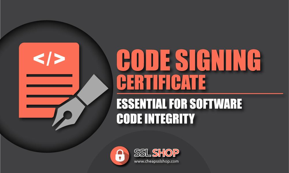 code signing certificate - essential for software code integrity
