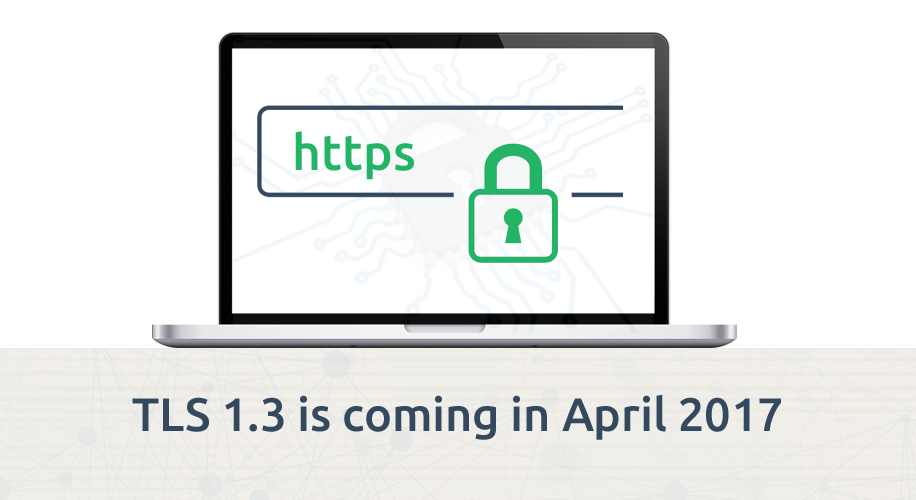 TLS 1.3 coming in April 2017