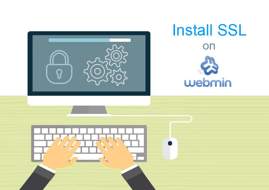 SSL Certificate installation on Webmin Server