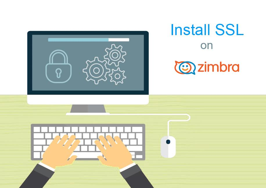 Zimbra SSL Installation