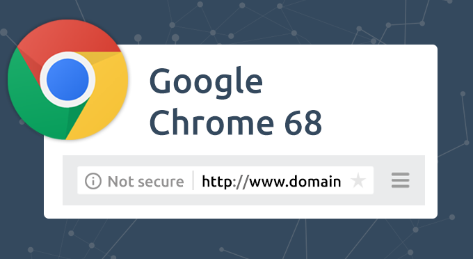 Chrome browser 68 Not secure indicator