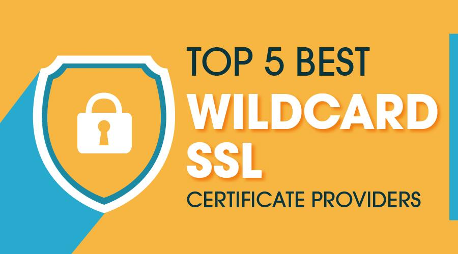 Top 5 Best Cheapest Wildcard SSL Certificate Providers