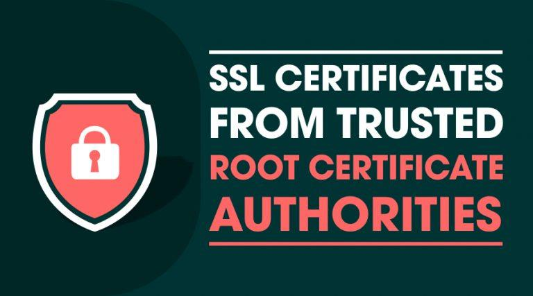 SSL Certificates from Trusted Root Certificate Authorities