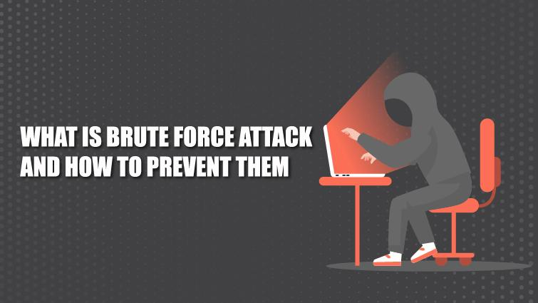 what is brute force attack and how to prevent them
