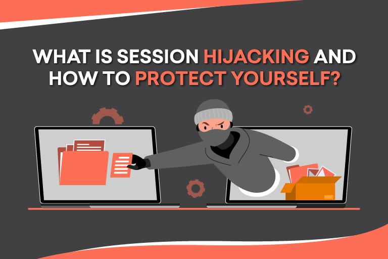 what is session hijacking and how to protect yourself