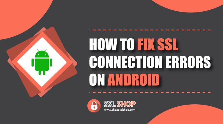 fix ssl connection errors on android