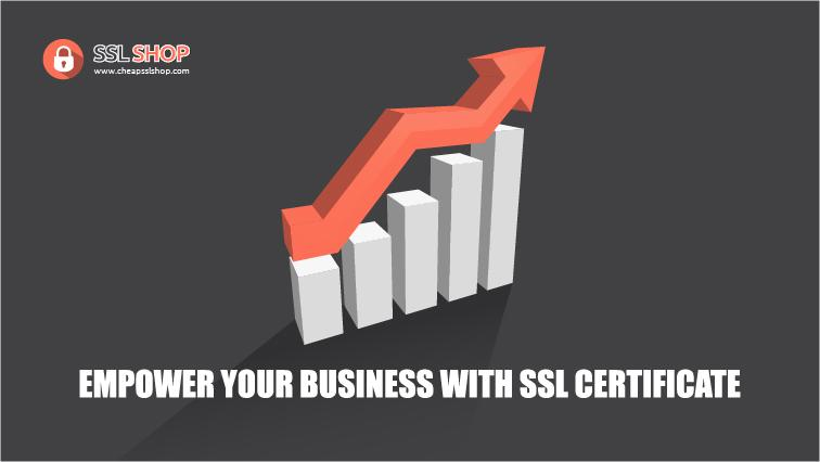 empower your business with ssl certificate